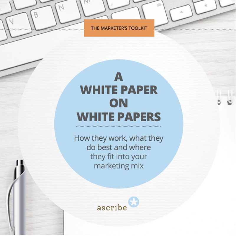 The Marketer's Toolkit: White paper on white papers